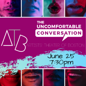 artists-theater-of-boston-the-uncomfortable-conversation-video-screening-discussion-june-2020